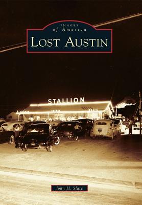 Lost Austin By Slate, John H.